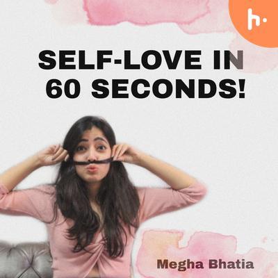 Self-love in 60 seconds