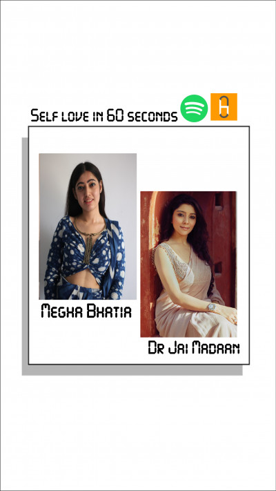 Self Love in 60 Seconds! In conversation with Dr Jai Madaan