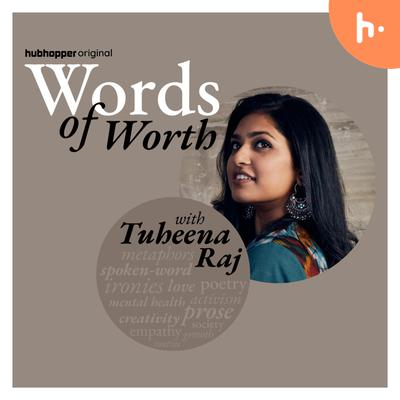 Words of Worth with Tuheena Raj