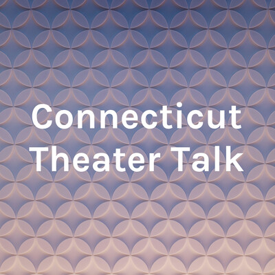Connecticut Theater Talk