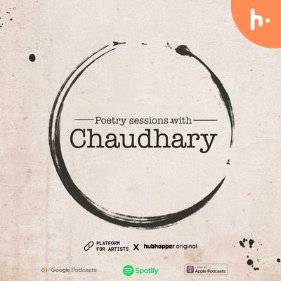 Poetry Sessions with Chaudhary