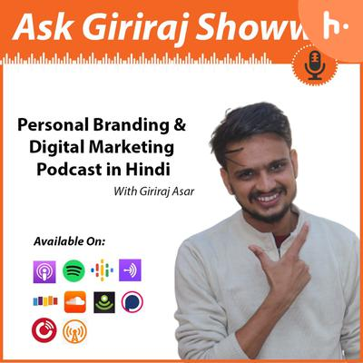 Ask Giriraj Show | Personal Branding & Digital Marketing Podcast in Hindi