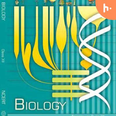 NCERT Biology Book Standard 11th and 12th