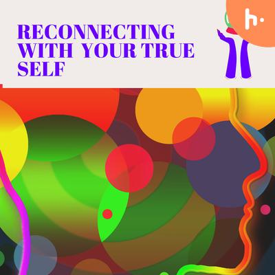 Reconnecting with your true self