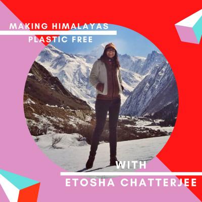 3: Etosha Chatterjee on Responsible Trekking and Waste Management