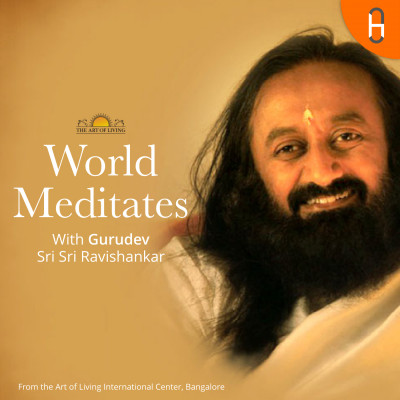 Guided Meditation by Gurudev Sri Sri Ravi Shankar