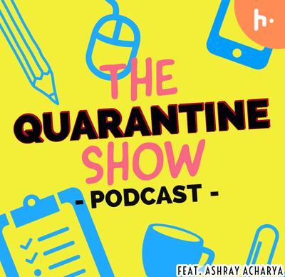 THE QUARANTINE SHOW