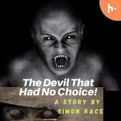 The Devil That Had No Choice!