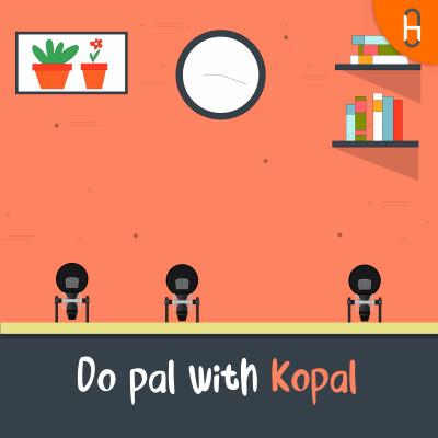 Do Pal with Kopal