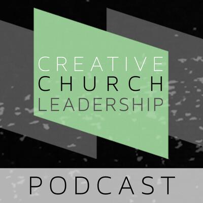 Creative Church Leadership Podcast