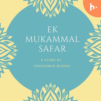 Ek Mukammal Safar