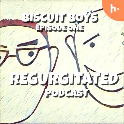 Biscuit Boys Regurgitated