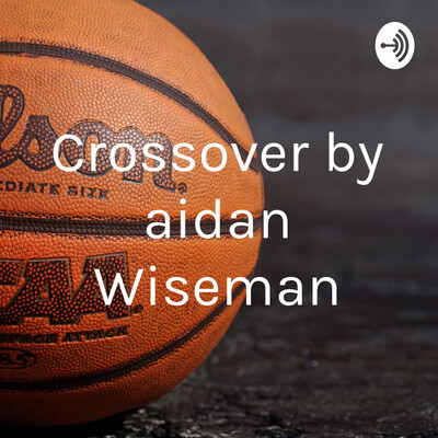 Crossover by aidan Wiseman