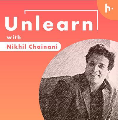 Unlearn with Nikhil Chainani