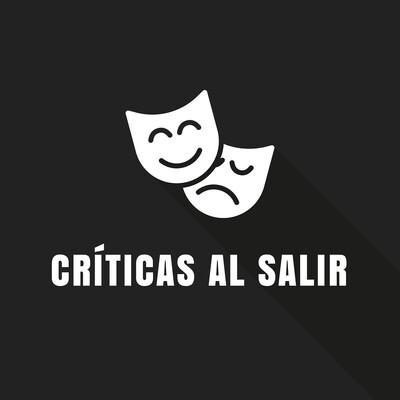 Críticas al salir