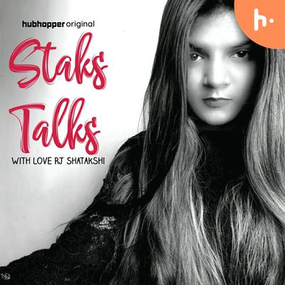 StaksTalks With Love RJ Shatakshi