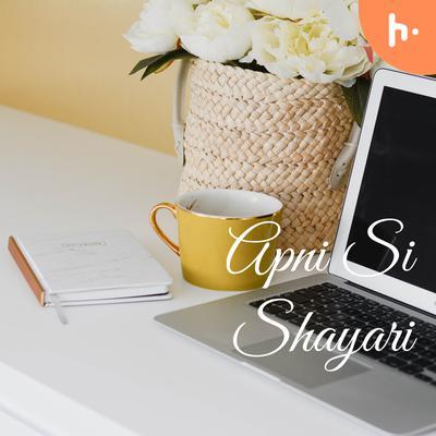 Apni Si Shayari