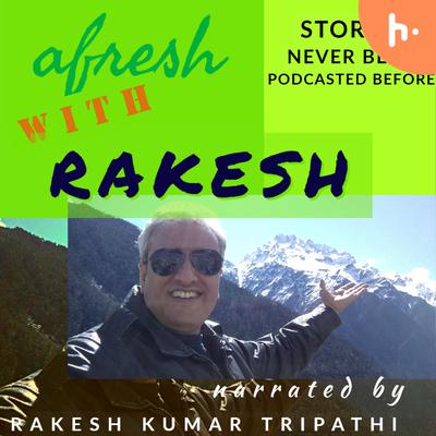 AFRESH with RAKESH