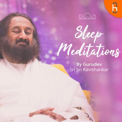 Sleep Meditations by Sri Sri Ravi Shanakar