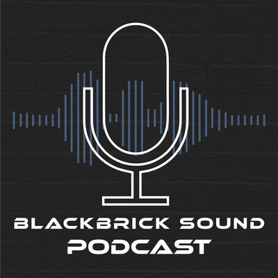 BlackBrick Sound Podcast