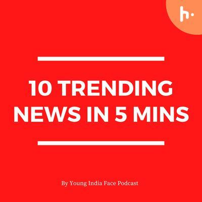 10 News in 5Mins