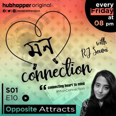 EP : 10. About opposite attraction. বিপরীত স্বভাবের দুজন মানুষ কি একসাথে সুখী হতে পারে ?