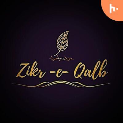 Zikr-e-qalb (baatein dilon ki)