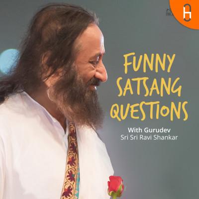 Funny Satsang Questions with Sri Sri Ravi Shankar