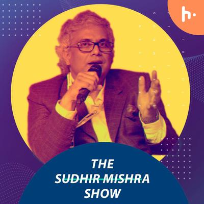 The Sudhir Mishra Show