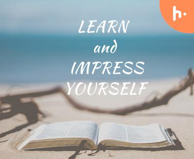 LEARN AND IMPRESS YOURSELF
