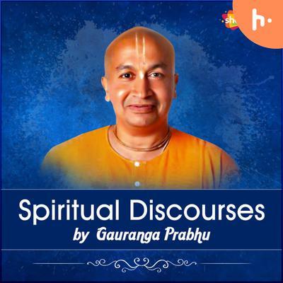 Spiritual Discourses by Gauranga Prabhu