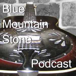 Blue Mountain Stone Podcast