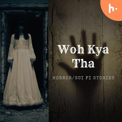 Woh Kya Tha