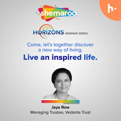 Sheamroo Horizons- 'Live an Inspired Life' by Mrs. Jaya Row (Managing trustee, Vedanta Trust)
