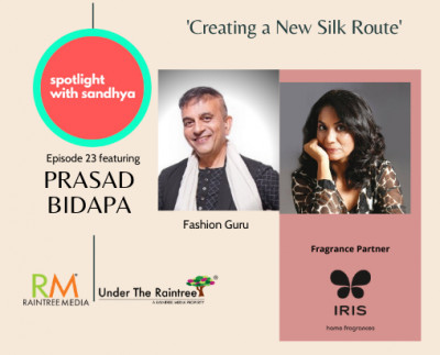 Creating a New Silk Route: Episode 23 of Spotlight with Sandhya featuring Prasad Bidapa