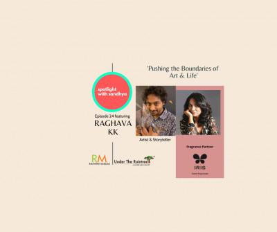 Pushing the boundaries of Art & Life: Episode 24 of Spotlight with Sandhya ft Raghava KK