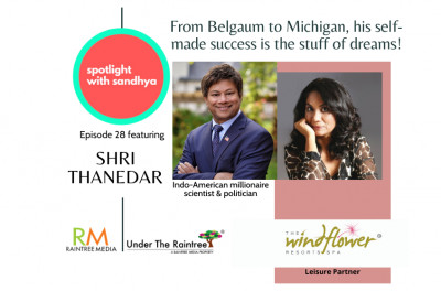 An Indian American story of grit & success- Shri Thanedar on his amazing journey. Episode 24 Spotlight with Sandhya