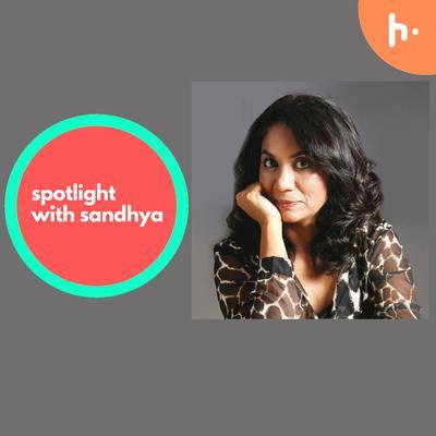 Spotlight with Sandhya