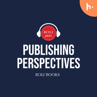 Publishing Perspectives Podcast by Roli Pulse