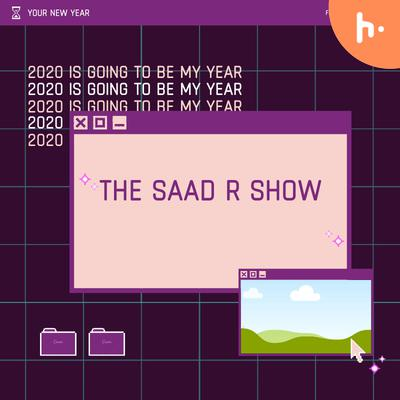 THE SAAD R SHOW