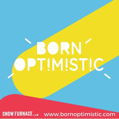 Born Optimistic