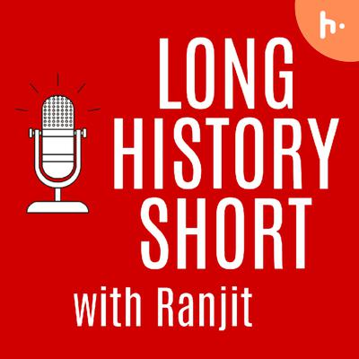 Long History Short with Ranjit