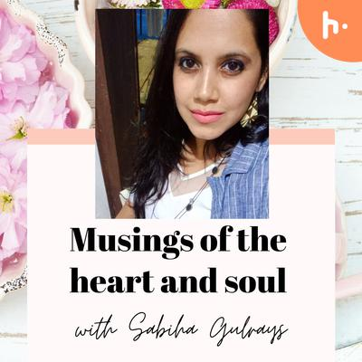 Musings of the heart and soul