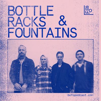 Bottleracks & Fountains