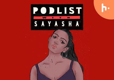Podlist with Sayasha
