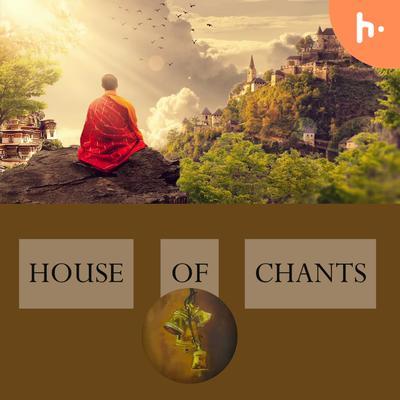 House Of Chants