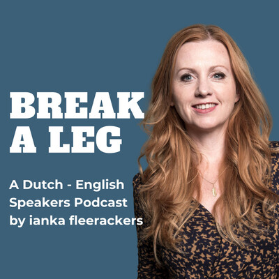 Break A Leg, the Speakers Podcast for the Aspiring and Professional Speaker with storytelling architect and speaking mentor ianka fleerackers