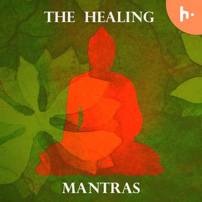 The Healing Mantras