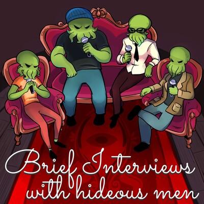 Brief Interviews With Hideous Men by Jez Watts