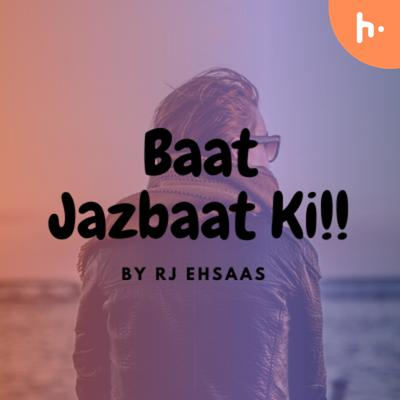 Baat Jazbaat Ki | Best Podcast Channel in India